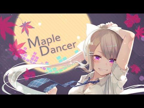 MapleDancer【樋口楓オリジナル曲】