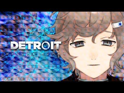 #4 人の為のアンドロイドとアンドロイドの為の人 Detroit Become Human【にじさんじ/叶】