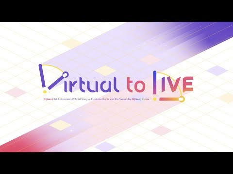 にじさんじ – Virtual to LIVE [Official Music Video]