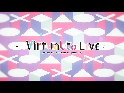Virtual to LIVE(covered by ex Gamers)】Games Day【にじさんじ】