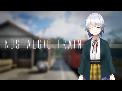 【NOSTALGIC TRAIN】電車で行く記憶探しの旅【花伏しほ】