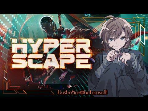 Hyper Scape|期待の新作バトロワの時間だ!【にじさんじ/叶】
