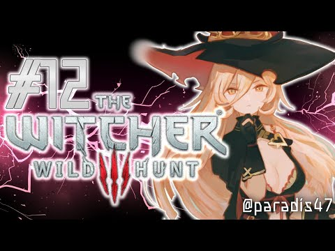 【#12 The Witcher 3: Wild Hunt】全てのRPGを凌駕する物語、完結【にじさんじ/ニュイ・ソシエール】